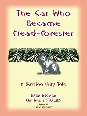 cover image of THE CAT WHO BECAME HEAD-FORRESTER--A Russian Fairy Story
